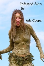 Infested Skin 16 ebook by Arla Coopa