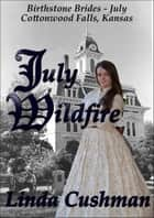 July Wildfire ebook by Linda Cushman