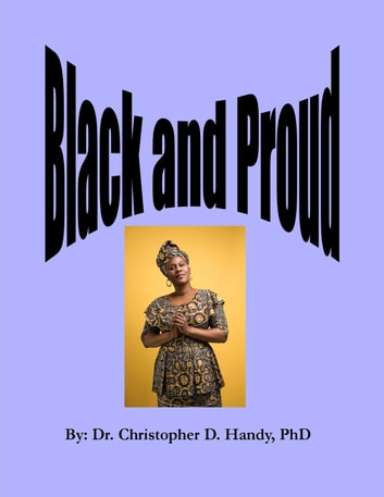Black and Proud ebook by Dr. Christopher Handy, Ph.D.