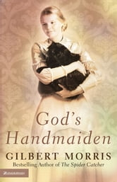 God's Handmaiden ebook by Gilbert Morris