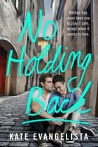 No Holding Back ebook by Kate Evangelista
