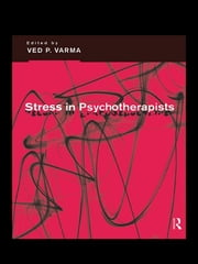 Stress in Psychotherapists ebook by Ved P Varma,Ved Varma