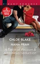 A Taste of Passion & Ambitious Seduction - A 2-in-1 Collection ebook by Chloe Blake, Nana Prah