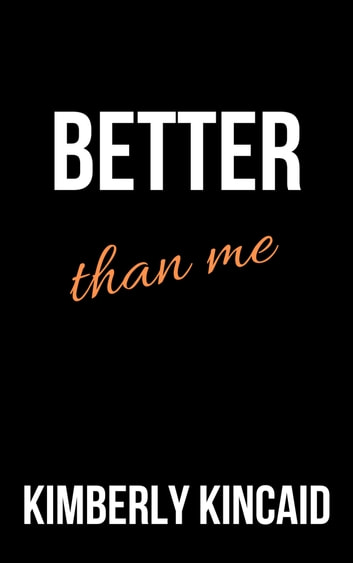 Better Than Me (A Remington Medical Contemporary Romance) ebook by Kimberly Kincaid