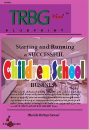 Starting and Running a SUCCESSFUL children school business ebook by Olumide Om'tayo Samuel
