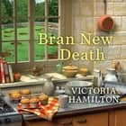 Bran New Death audiobook by Margaret Strom, Victoria Hamilton