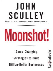 Moonshot! ebook by John Sculley