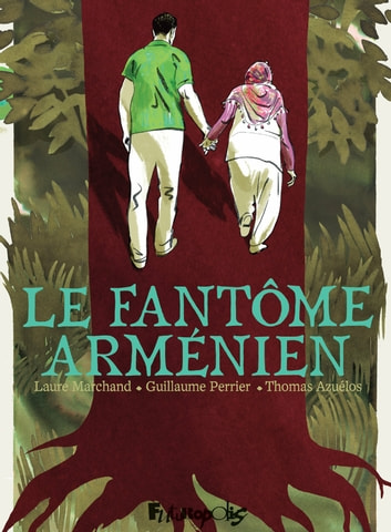 Le fantôme arménien ebook by Thomas Azuélos,Laure Marchand,Guillaume Perrier