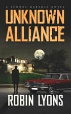 Unknown Alliance ebook by Robin Lyons
