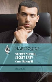 Secret Sheikh, Secret Baby - A Billionaire Romance ebook by Carol Marinelli