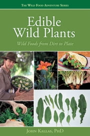 Edible Wild Plants ebook by John Kallas