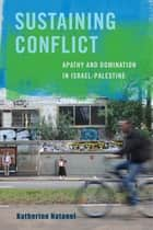 Sustaining Conflict ebook by Katherine Natanel