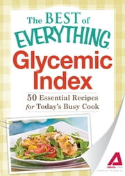 Glycemic Index: 50 Essential Recipes for Today's Busy Cook ebook by Adams Media