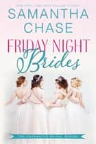 Friday Night Brides - Enchanted Bridal, #1 ebook by