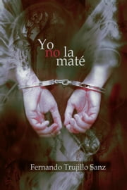 Yo no la maté ebook by Kobo.Web.Store.Products.Fields.ContributorFieldViewModel