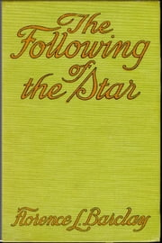 The Following of the Star ebook by Florence L. Barclay
