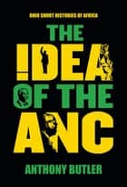 The Idea of the ANC ebook by Anthony Butler