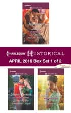 Harlequin Historical April 2016 - Box Set 1 of 2 - The Widow and the Sheikh\Bound by One Scandalous Night\Return of the Runaway ebook by Marguerite Kaye, Diane Gaston, Sarah Mallory