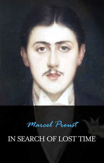 In Search Of Lost Time ebook by Marcel Proust