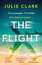 The Flight - The heart-stopping thriller of the year - The New York Times bestseller ebook by