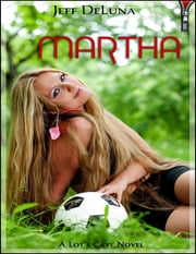 Martha ebook by Jeff DeLuna