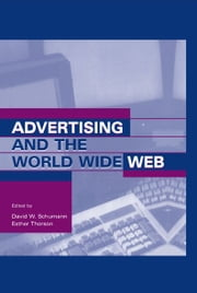 Advertising and the World Wide Web ebook by David W. Schumann,Esther Thorson