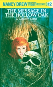 Nancy Drew 12: The Message in the Hollow Oak ebook by Carolyn Keene