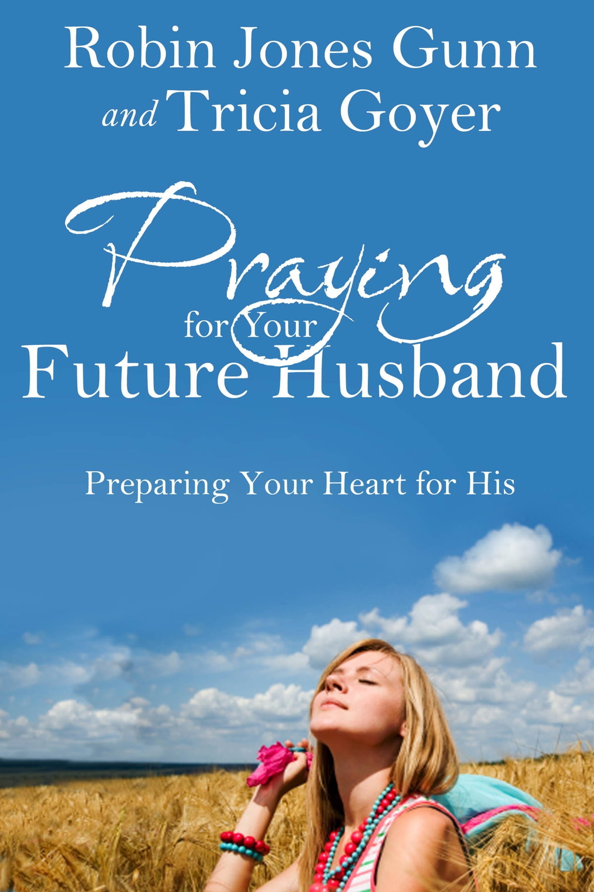 Praying for your future husband ebook by robin jones gunn praying for your future husband ebook by robin jones gunn 9781601423498 rakuten kobo fandeluxe Epub