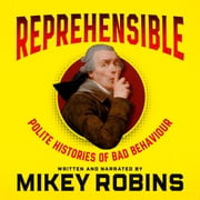 Reprehensible audiobook by Mikey Robins