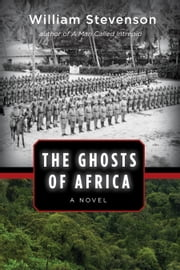 The Ghosts of Africa - A Novel ebook by William Stevenson