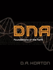 DNA - Foundations of the Faith ebook by Damon A. Horton