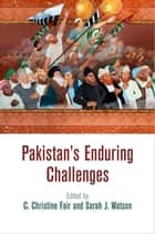 Pakistan's Enduring Challenges ebook by C. Christine Fair, Sarah J. Watson