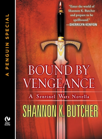 Bound by Vengeance - A Sentinel Wars Novella (A Penguin Special from New American Library) ebook by Shannon K. Butcher