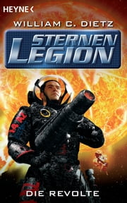 Die Sternenlegion 3 - Die Revolte - Roman ebook by William Dietz,Rainer Michael Rahn