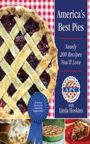 America's Best Pies - Nearly 200 Recipes You'll Love ebook by American Pie Council,Linda Hoskins