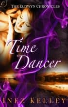 Time Dancer ebook by Inez Kelley