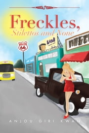 Freckles, Stilettos and None ebook by Anjou Giri Kwan