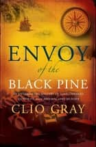 Envoy of the Black Pine ebook by Clio Gray