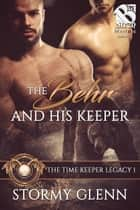 The Behr and His Keeper ebook by Stormy Glenn