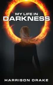 My Life In Darkness ebook by Harrison Drake