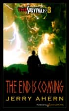 The End is Coming ebook by Jerry Ahern
