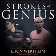 Strokes of Genius - Federer, Nadal, and the Greatest Match Ever Played audiobook by L. Jon Wertheim