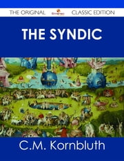 The Syndic - The Original Classic Edition ebook by C.M. Kornbluth