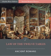 The Law of the Twelve Tables (Illustrated Edition) ebook by Anonymous