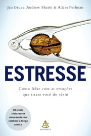 Estresse ebook by Jan Bruce,Andrew Shatté,Adam Perlman