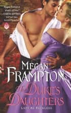 The Duke's Daughters: Lady Be Reckless - A Duke's Daughters Novel eBook by Megan Frampton