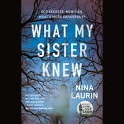 What My Sister Knew audiobook by Nina Laurin