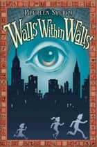 Walls Within Walls ebook by Maureen Sherry, Adam Stower