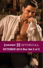 Harlequin Historical October 2014 - Box Set 2 of 2 - An Anthology ebook by Carole Mortimer, Amanda McCabe, Elisabeth Hobbes