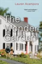 The Wonder Garden ebook by Lauren Acampora